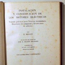 Libros de segunda mano de Ciencias: MOLLOY, E. - INSTALACIÓN Y CONSERVACIÓN DE LOS MOTORES ELÉCTRICOS - BARCELONA 1947 - ILUSTRADO. Lote 289298508