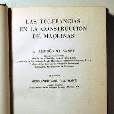 Libros de segunda mano de Ciencias: AMORÓS MASSANET, A. - LAS TOLERANCIAS EN LA CONSTRUCCIÓN DE MÁQUINAS - BARCELONA 1955 - ILUSTRADO. Lote 289298708