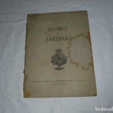 Libros de segunda mano: FLORES Y JARDINES.GABRIEL BORNAS.SECCION FEMENINA MADRID 1942. Lote 289317353