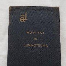 Libros de segunda mano de Ciencias: MANUAL DE LUMINOTECNIA 1931 CARVAJAL. Lote 289333013