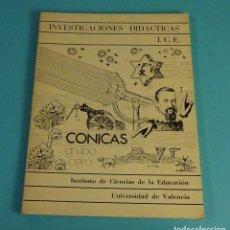 Libros de segunda mano de Ciencias: CÓNICAS. GRUPO CERO. INSTITUTO CIENCIAS EDUCACIÓN. UNIVERSIDAD DE VALENCIA. Lote 289349758