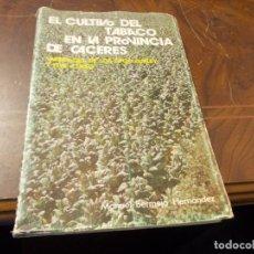 Libros de segunda mano: EL CULTIVO DEL TABACO EN LA PROVINCIA DE CÁCERES, VARIEDADES DE LOS TIPO BURLEY Y FLUE-CURED. MANUEL. Lote 289405893