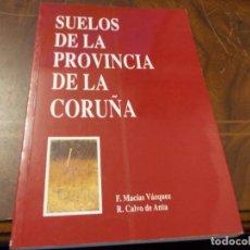Libros de segunda mano: SUELOS DE LA PROVINCIA DE LA CORUÑA. F. MACÍAS VÁZQUEZ. R. CALVO DE ANTA. DIP. CORUÑA 1.992. Lote 289406223