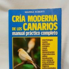 Libros de segunda mano: CRÍA MODERNA DE LOS CANARIOS MANUAL PRÁCTICO COMPLETO. Lote 289508023