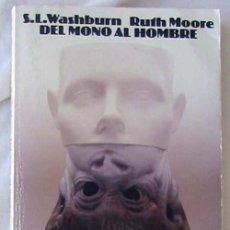 Libros de segunda mano: DEL MONO AL HOMBRE - S. L. WASHBURN / RUTH MOORE - ALIANZA EDITORIAL 1986 - VER INDICE. Lote 289548493