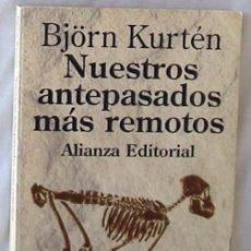 Libros de segunda mano: NUESTROS ANTEPASADOS MÁS REMOTOS - BJORN KURTEN - ALIANZA EDITORIAL 1996 - VER INDICE. Lote 289548818