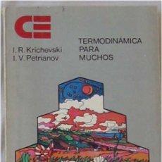 Livros em segunda mão: TERMODINÁMICA PARA MUCHOS - I. R. KRICHEVSKI / I. V. PETRIANOV - ED. MIR 1980 - VER INDICE. Lote 289571138