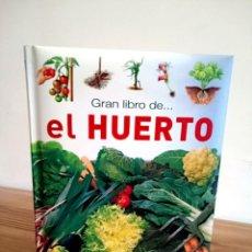 Libros de segunda mano: GRAN LIBRO DE EL HUERTO. EMILE LISCH. PATRICE MONTEMBAULT. SERVILIBRO. ED 2004. Lote 289942678