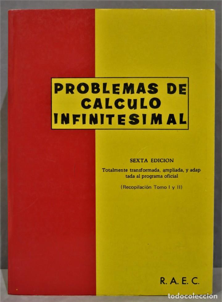 PROBLEMAS CALCULO INFINITESIMAL (Libros de Segunda Mano - Ciencias, Manuales y Oficios - Física, Química y Matemáticas)