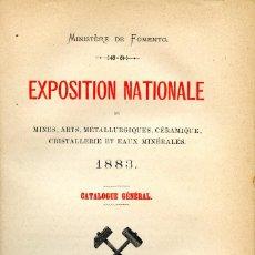 Livros em segunda mão: EXPOSICION NACIONAL DE MINAS DE 1883. CATÁLOGO GENERAL. MINAS, ARTES, METALÚRGIA. MINERÍA, MINEROS.. Lote 292612263