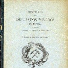 Livros em segunda mão: HISTORIA DE LOS IMPUESTOS MINEROS EN ESPAÑA. MINAS, MINERÍA. Lote 292618188
