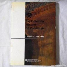 Libros de segunda mano: EXPLOTACIONS MINERES DE CATALUNYA, I. BARCELONA, 1992. Lote 293654458