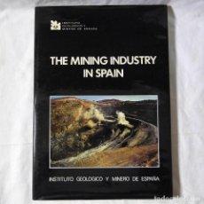 Libros de segunda mano: THE MINING INDUSTRY IN SPAIN, 1987, EN INGLÉS. Lote 293654618