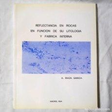 Libros de segunda mano: REFLECTANCIA EN ROCAS EN FUNCIÓN DE SU LITOLOGÍA Y FÁBRICA INTERNA, A. RIAZA GARCÍA, 1994. Lote 293655063