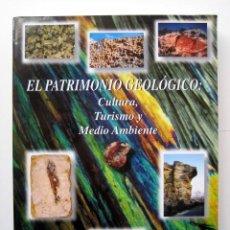 Livros em segunda mão: EL PATRIMONIO GEOLÓGICO: CULTURA, TURISMO Y MEDIO AMBIENTE, DE FRANCISCO GUILLÉN Y ANTONIO DEL RAMO. Lote 293751263