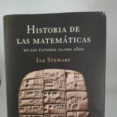 Libros de segunda mano de Ciencias: HISTORIA DE LAS MATEMÁTICAS EN LOS ÚLTIMOS 10.000 AÑOS. IAN STEWART. Lote 294063163