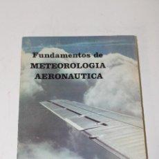Libros de segunda mano de Ciencias: FUNDAMENTOS DE METEOROLOGÍA AERONÁUTICA JUAN FERNÁNDEZ TURANZAS - 1974. Lote 294089963