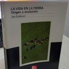 Libros de segunda mano: LA VIDA EN LA TIERRA ORIGEN Y EVOLUCIÓN - ERICKSON, JON. Lote 294460203