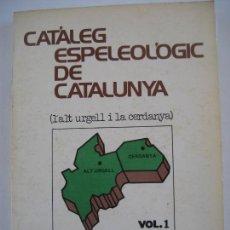Libros de segunda mano: CATALEG ESPELEOLÒGIC DE CATALUNYA. VOL. 1 . L'ALT URGELL I LA CERDANYA. 1978. ED. POLIGLOTA.. Lote 294928808