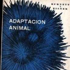 Libros de segunda mano: BURNETT Y EISNER : ADAPTACIÓN ANIMAL (CONTINENTAL, 1965). Lote 295295643