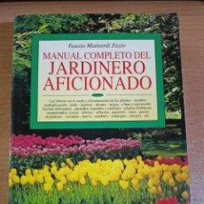 Libros de segunda mano: MANUAL COMPLETO DEL JARDINERO AFICIONADO - FAUSTA MAINARDI FAZIO. Lote 295502423
