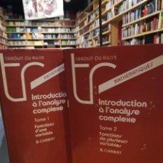 Libros de segunda mano de Ciencias: INTRODUCTION A L´ANALYSE COMPLEXE. CHABAT. EDITORIAL MIR MOSCU. 2 TOMOS. Lote 295620383