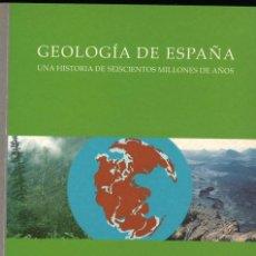 Libros de segunda mano: GEOLOGÍA DE ESPAÑA. UNA HISTORIA DE SEISCIENTOS MILLONES DE AÑOS. Lote 295986958