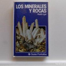 Libros de segunda mano: LIBRERIA GHOTICA. KEITH LYE. LOS MINERALES Y ROCAS. 1980. MUY ILUSTRADO.. Lote 296707748