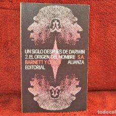 Libros de segunda mano: UN SIGLO DESPUES DE DARWIN 2.EL ORIGEN DEL HOMBRE BARNETT ALIANZA. Lote 296964693