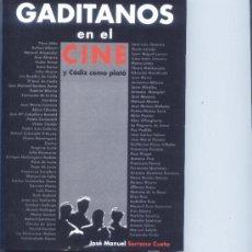 Libros de segunda mano: GADITANOS EN EL CINE Y CADIZ COMO PLATO.JOSE MANUEL SERRANO CUETO.AÑO 2001.. Lote 5414212