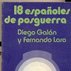 Libros de segunda mano: DIEGO GALÁN & FERNANDO LARA. 18 ESPAÑOLES DE POSGUERRA. BARCELONA, 1973. CINE, TEATRO. Lote 7586801