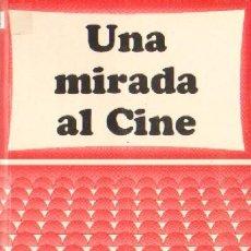Libros de segunda mano: UNA MIRADA AL CINE (CN-22). Lote 3456168