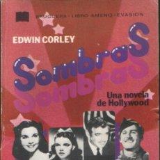 Libros de segunda mano: LIBRO AMENO. Nº 14 SOMBRAS. UNA NOVELA DE HOLLYWOOD, POR EDWIN CORLEY. EDITORIAL BRUGUERA, 1977. Lote 26294405