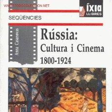 Libros de segunda mano: RÚSSIA. CULTURA I CINEMA 1800 - 1924 / ANNA CASANOVAS (LIBRO EN CATALÁN). Lote 25779448