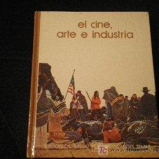 Libros de segunda mano: EL ARTE, CINE E INDUSTRIA 1973. Lote 10792462