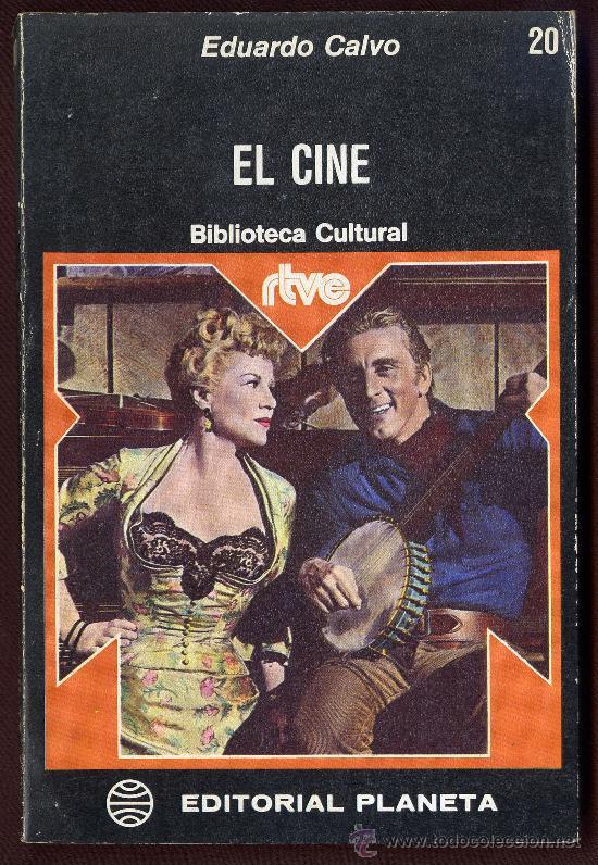EL CINE - RTVE BIBLIOTECA CULTURAL Nº. 20 - EDUARDO CALVO - PLANETA - BARCELONA (Libros de Segunda Mano - Bellas artes, ocio y coleccionismo - Cine)
