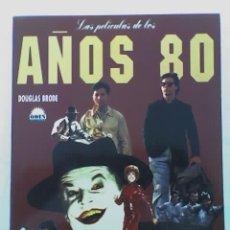 Libros de segunda mano: LAS PELICULAS DE LOS 80, DE DOUGLAS BRODE - EDITORIAL ODIN -ESPAÑA (1993). Lote 27225490