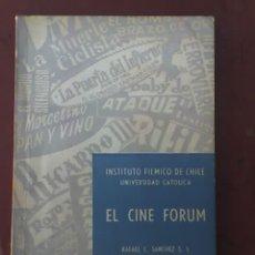 Libros de segunda mano: EL CINE FORUM, POR RAFAEL C. SÁNCHEZ - INSTITUTO FÍLMICO DE CHILE - UNIVERSIDAD CATÓLICA - 1957. Lote 24985124
