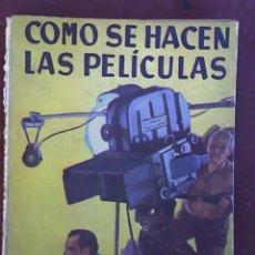 Libros de segunda mano: COMO SE HACEN LAS PELICULAS, POR JULIAN AMICH BERT - MANUALES PRACTICOS MOLINO - 1947. Lote 27299267