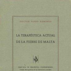 Libros de segunda mano: LA TERAPÉUTICA ACTUAL DE LA FIEBRE DE MALTA / DR. PEDRO DOMINGO / 1935. Lote 25513070