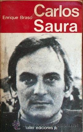 CARLOS SAURA, ENRIQUE BRASÓ, TALLER EDICIONES JB 1974, 346 PAGINAS, CONIMAGENES (Libros de Segunda Mano - Bellas artes, ocio y coleccionismo - Cine)