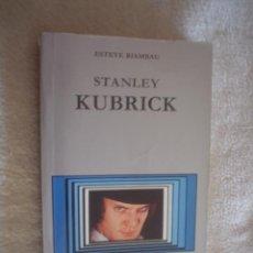 Libros de segunda mano: ESTEVE RIAMBAU: STANLEY KUBRICK. Lote 18014418