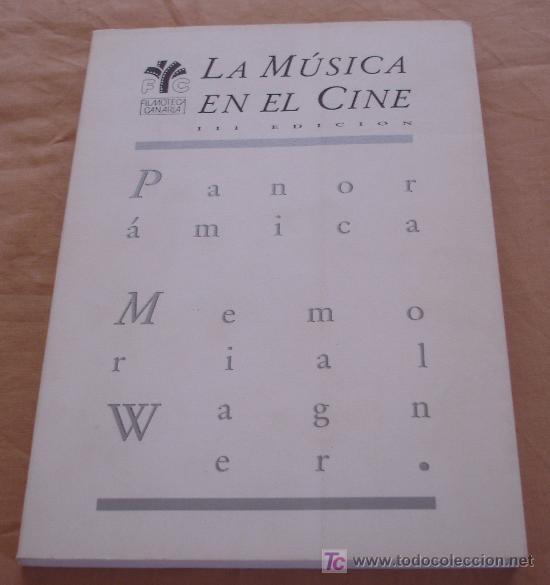 LA MUSICA EN EL CINE - PANORAMICA - MEMORIAL WAGNER. (Libros de Segunda Mano - Bellas artes, ocio y coleccionismo - Cine)