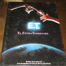 Libros de segunda mano: E.T. EL EXTRATERRESTRE - EL LIBRO DE LA PELICULA. Lote 26213790