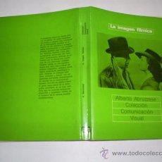 Libros de segunda mano: LA IMAGEN FÍLMICA ALBERTO ABRUZZESE GUSTAVO GILI 1978 RM41104. Lote 21715607