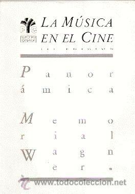 LA MÚSICA EN EL CINE. III EDICIÓN : PANORÁMICA. MEMORIAL WAGNER --- JOAN PADROL, ÁLVARO DEL AMO. (Libros de Segunda Mano - Bellas artes, ocio y coleccionismo - Cine)