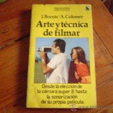 Libros de segunda mano: ARTE Y TÉCNICA DE FILMAR. Lote 23465773