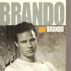 Libros de segunda mano: MARLON BRANDO - BRANDO POR BRANDO . Lote 23534433