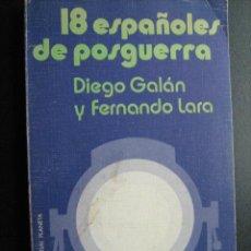Libros de segunda mano: 18 ESPAÑOLES DE POSGUERRA. GALÁN, DIEGO Y LARA, FERNANDO. 1973. Lote 26203320