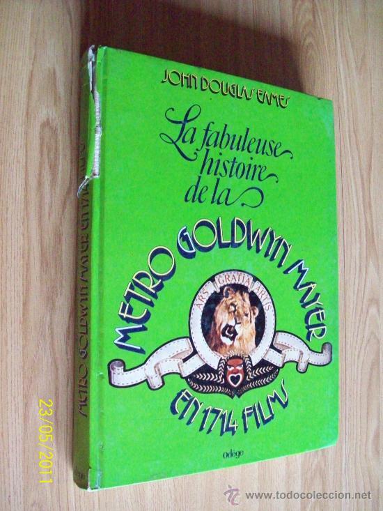HISTORIA DE LA METRO GOLDWYN MAYER EN 1714 FILMS - EN FRANCÉS - JOHN D. EAMES - MUCHAS FOTOS (Libros de Segunda Mano - Bellas artes, ocio y coleccionismo - Cine)